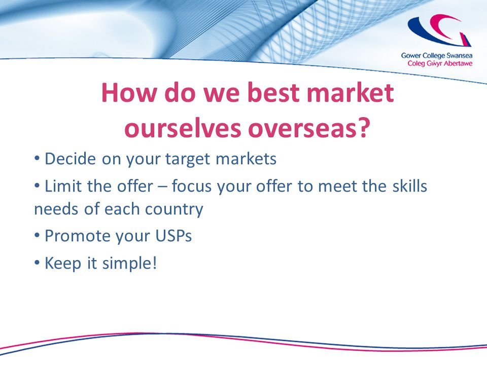How do we best market ourselves overseas.