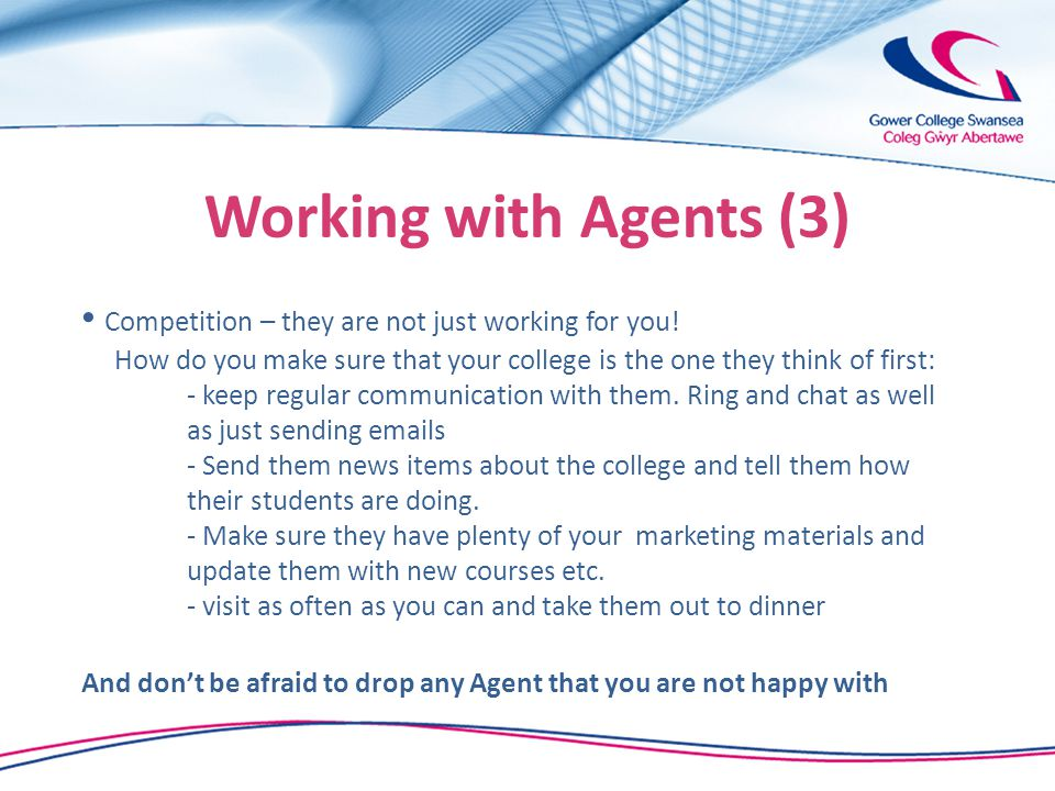 Working with Agents (3) Competition – they are not just working for you.