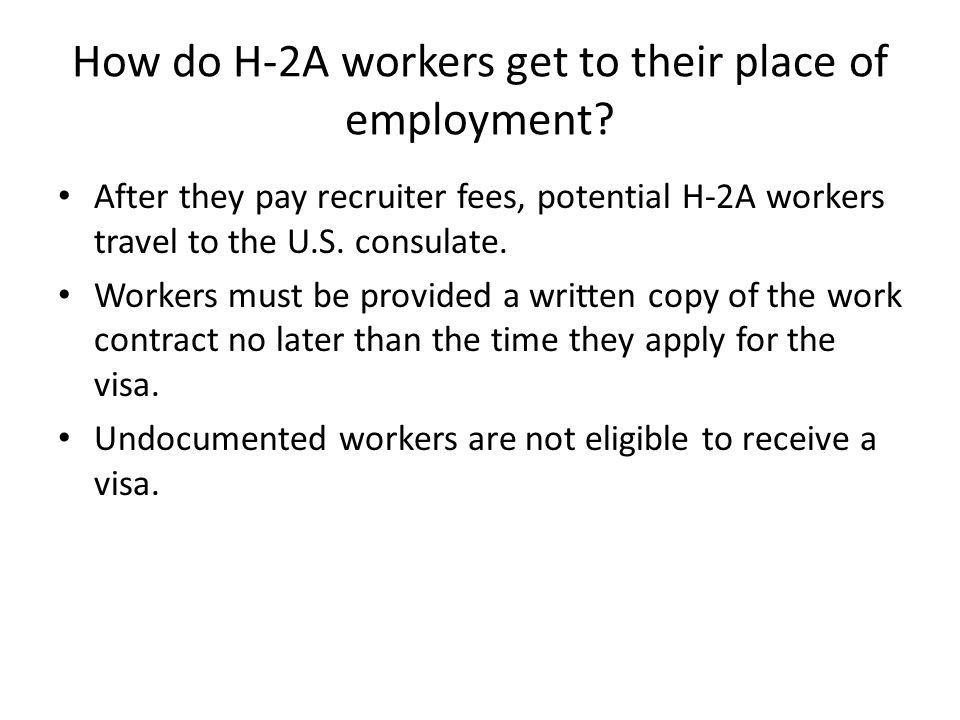How do H-2A workers get to their place of employment.