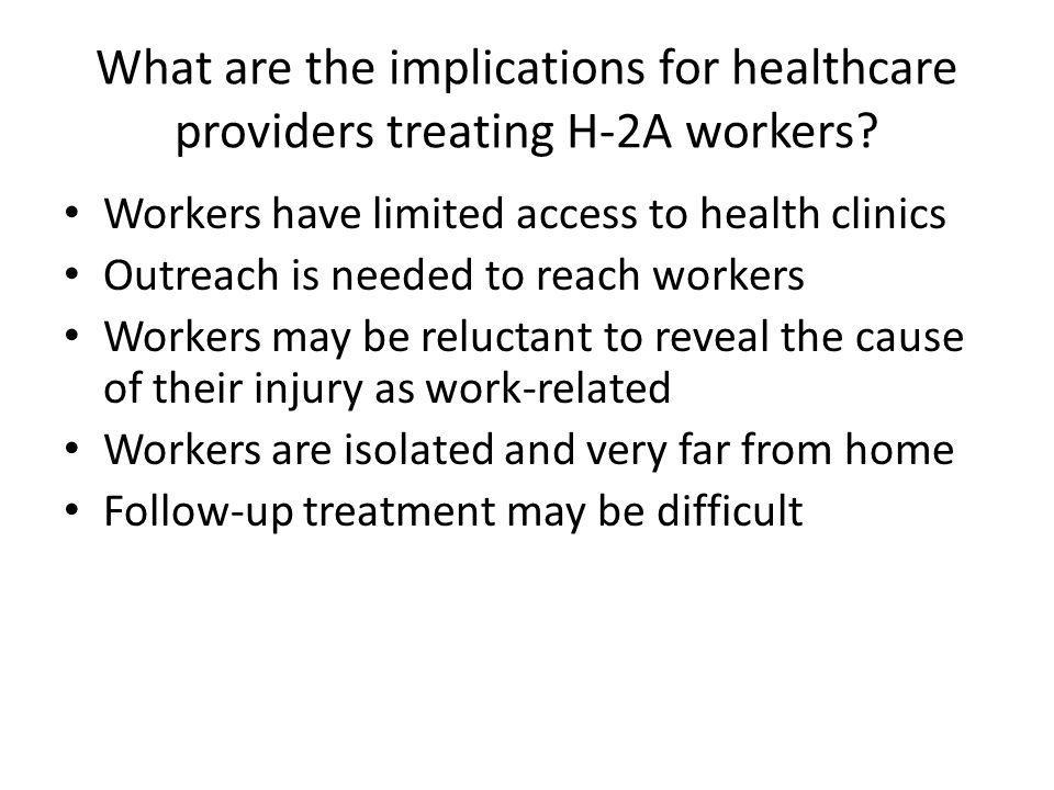 What are the implications for healthcare providers treating H-2A workers.