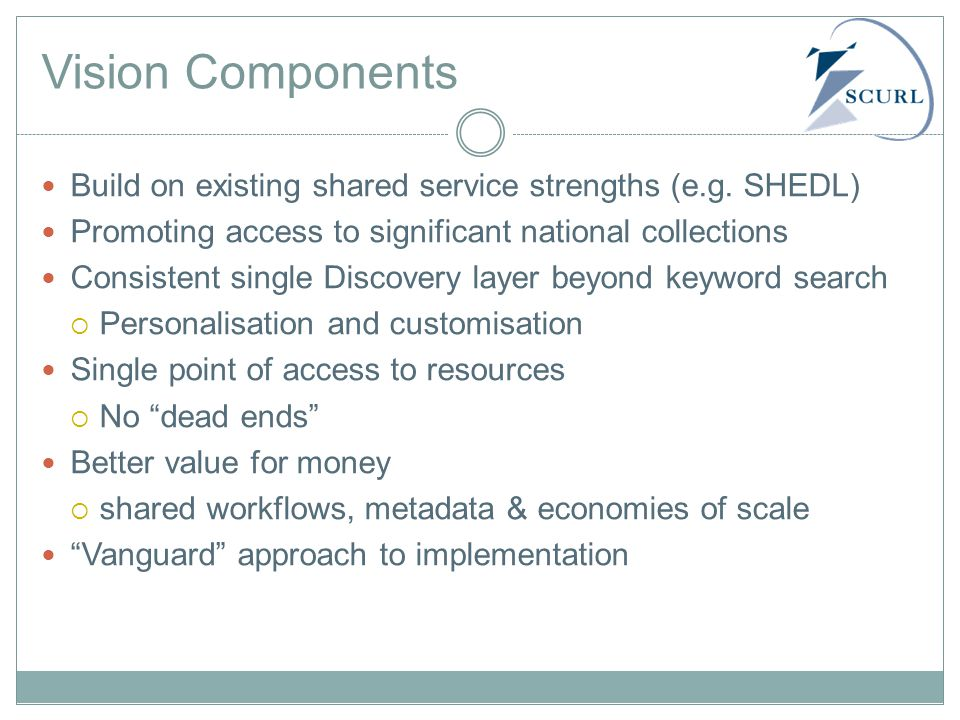 Vision Components Build on existing shared service strengths (e.g.
