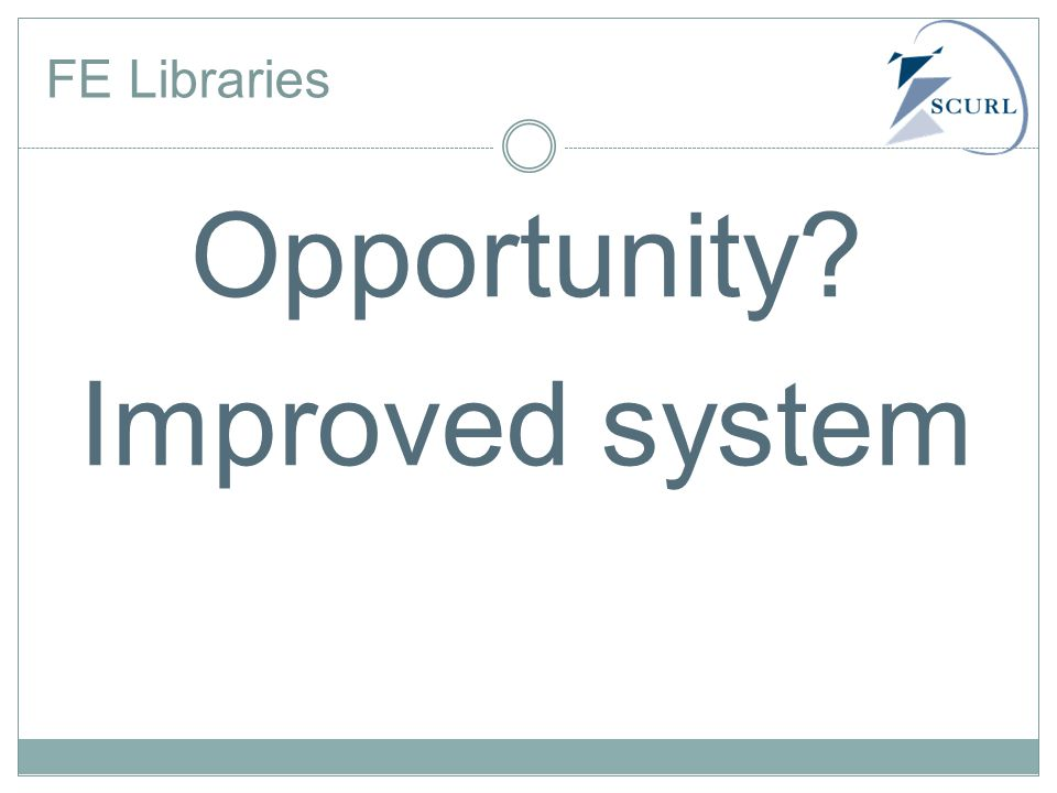 FE Libraries Opportunity? Improved system
