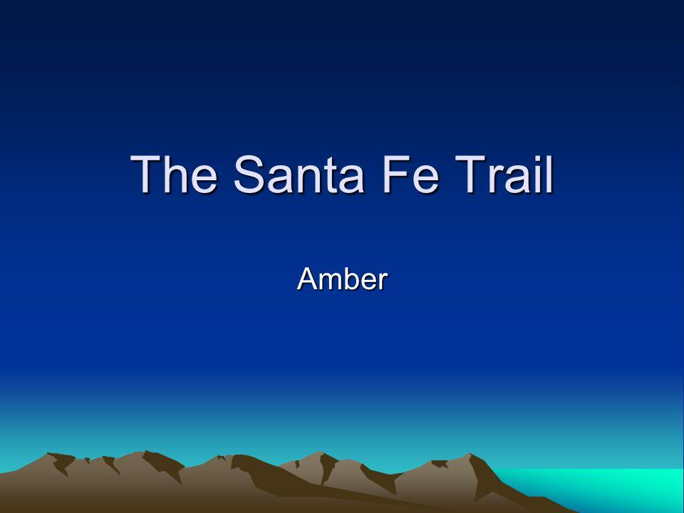 The Santa Fe Trail Amber