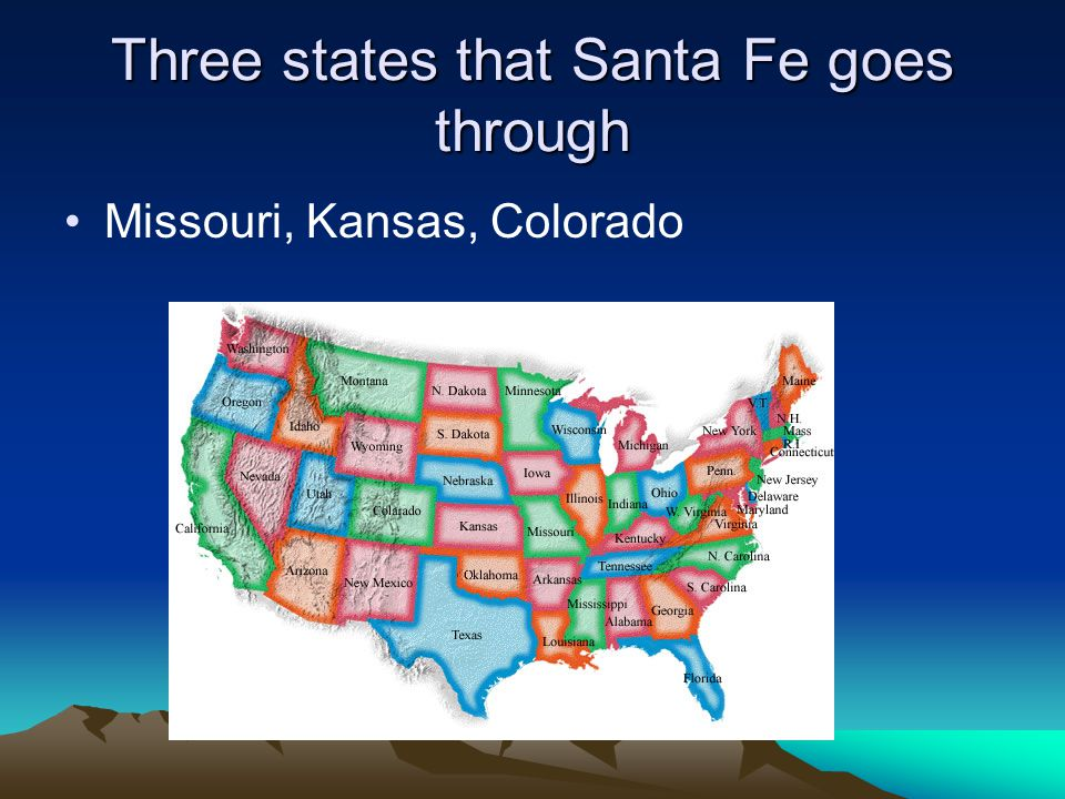 Three states that Santa Fe goes through Missouri, Kansas, Colorado