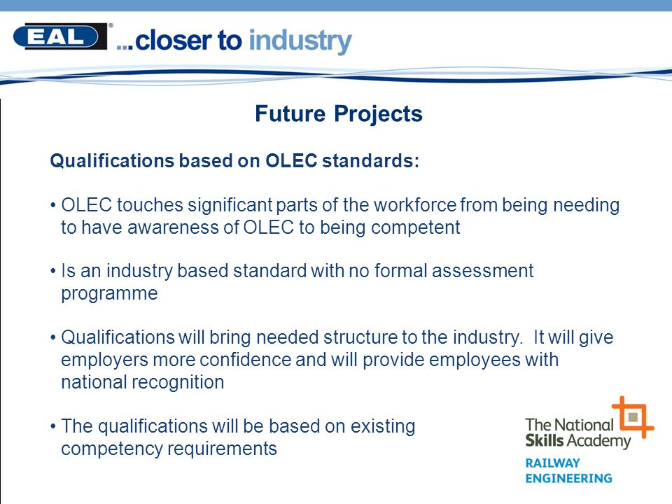 Qualifications based on OLEC standards: OLEC touches significant parts of the workforce from being needing to have awareness of OLEC to being competen