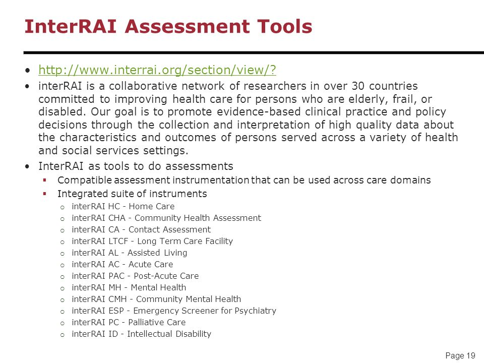Page 19 InterRAI Assessment Tools http://www.interrai.org/section/view/.