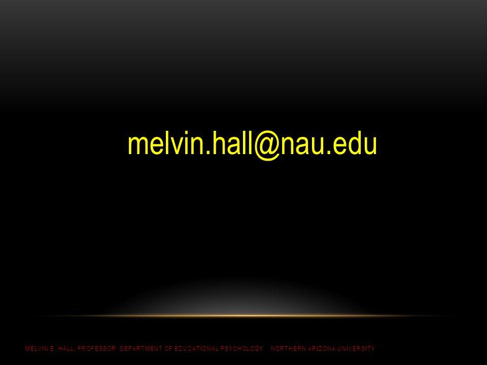 melvin.hall@nau.edu MELVIN E.