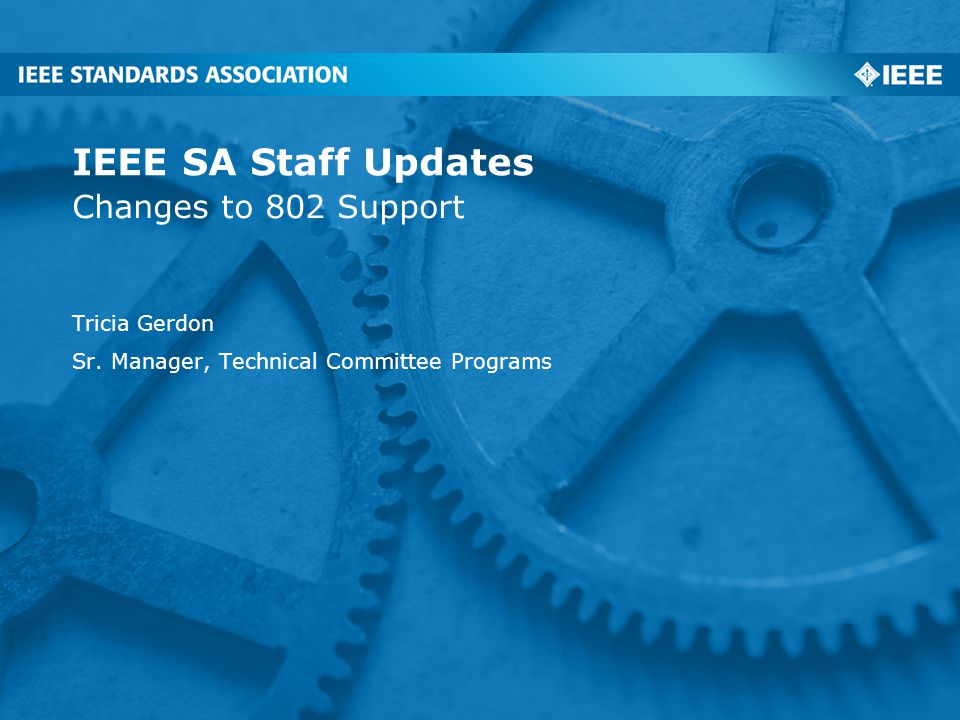 802 Support Tricia Gerdon Senior Manager, Technical Committee Programs Telephone: +1 732 562 3811 / Email: p.gerdon@ieee.orgp.gerdon@ieee.org  Senior Technical Program Development Team lead  Directing 802 staff liaisons  Work along side of Karen McCabe - SA Executive lead 2