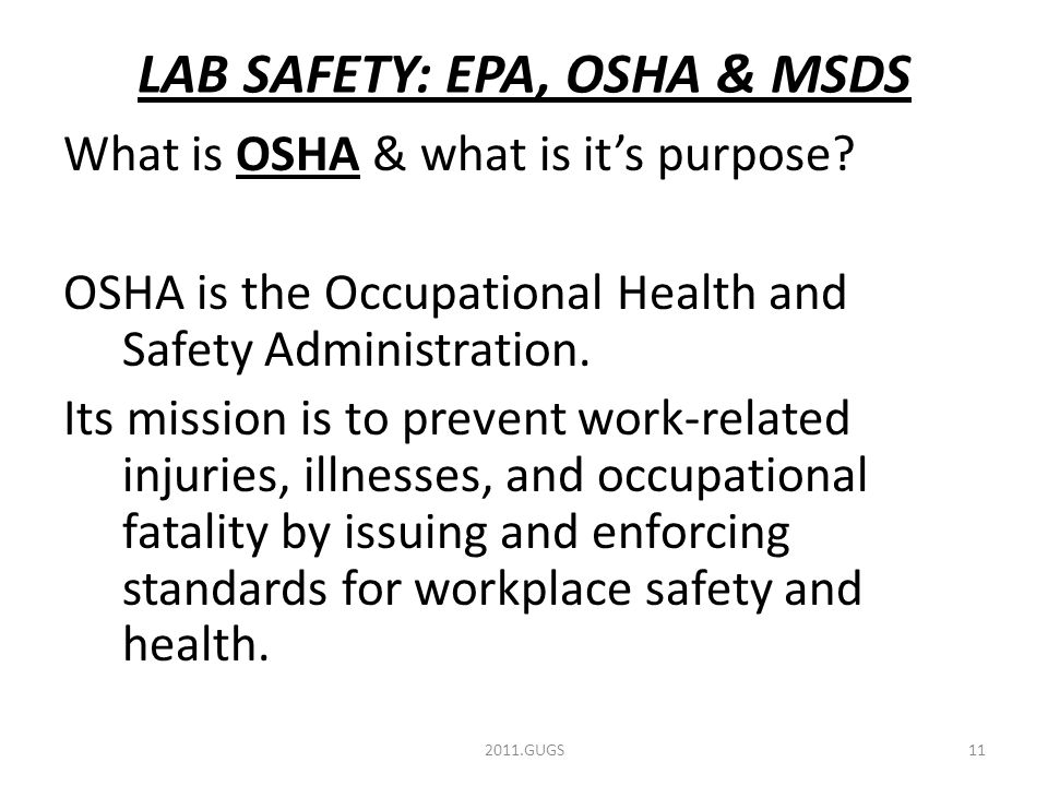 LAB SAFETY: EPA, OSHA & MSDS What is OSHA & what is it's purpose.