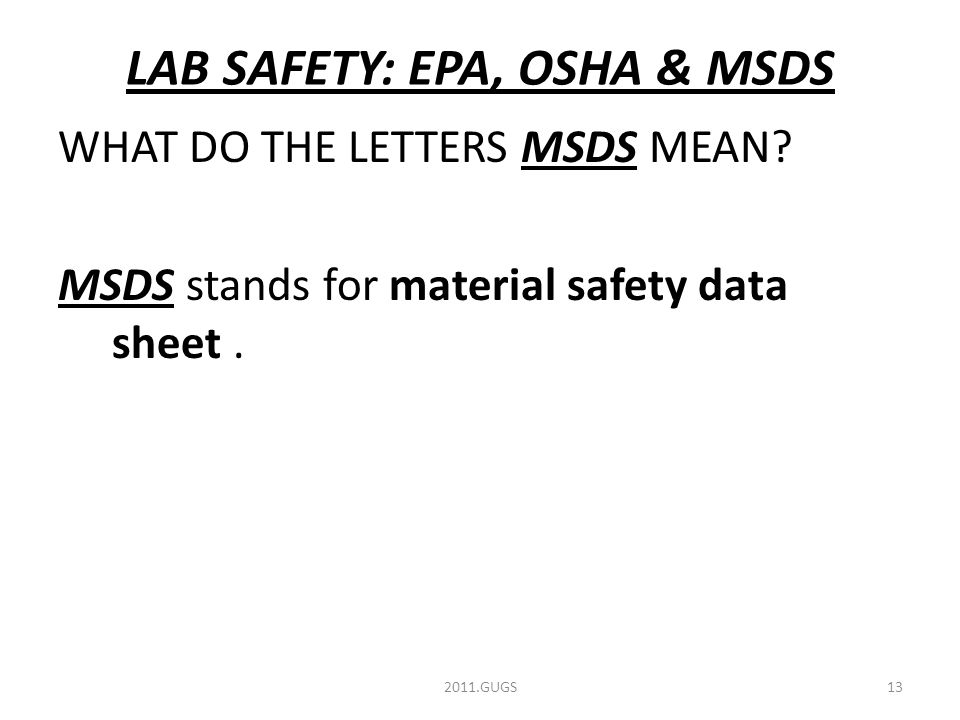 LAB SAFETY: EPA, OSHA & MSDS WHAT DO THE LETTERS MSDS MEAN.