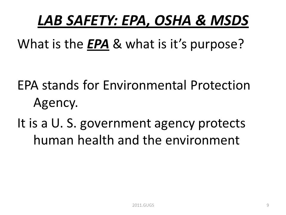 LAB SAFETY: EPA, OSHA & MSDS What is the EPA & what is it's purpose.