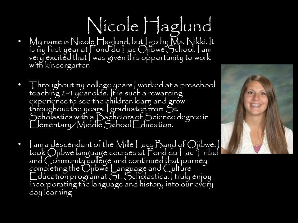 Nicole Haglund My name is Nicole Haglund, but I go by Ms.