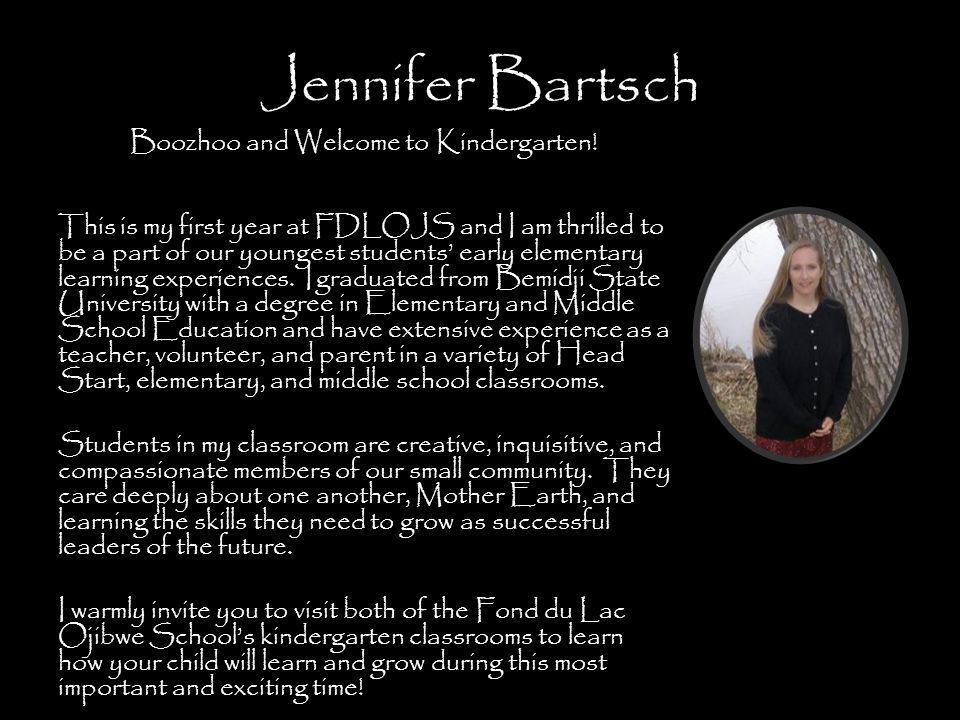 Jennifer Bartsch Boozhoo and Welcome to Kindergarten.
