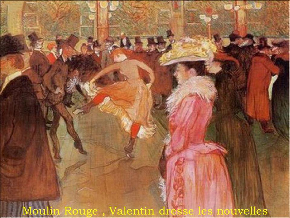 Moulin Rouge, Valentin dresse les nouvelles