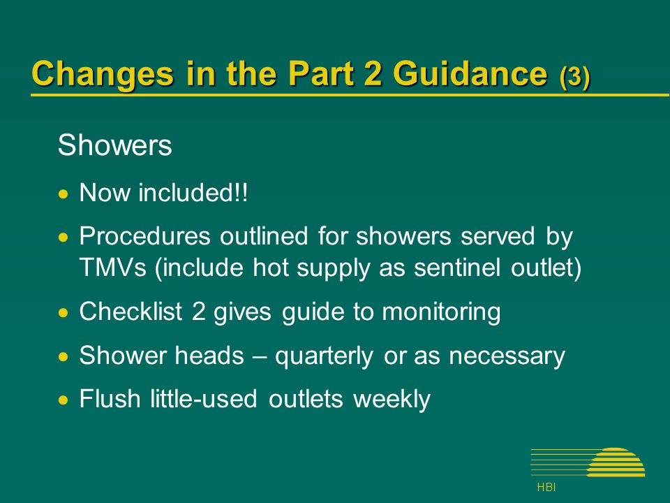 HBI Changes in the Part 2 Guidance (3) Showers  Now included!.
