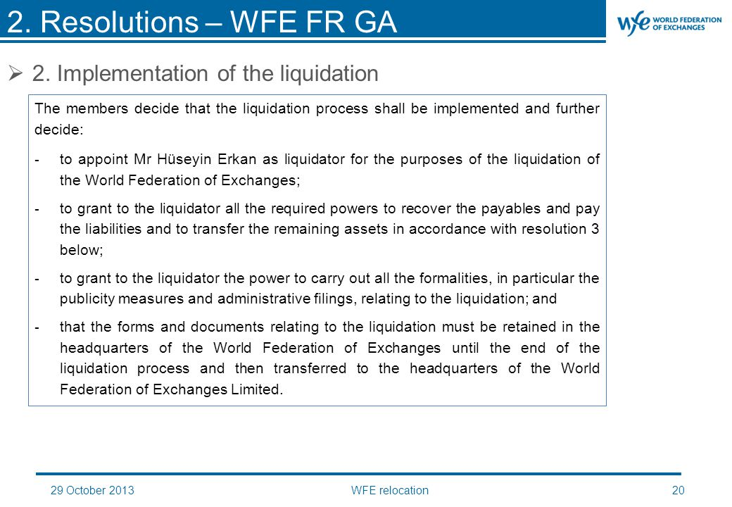 29 October 2013WFE relocation20  2. Implementation of the liquidation 2.
