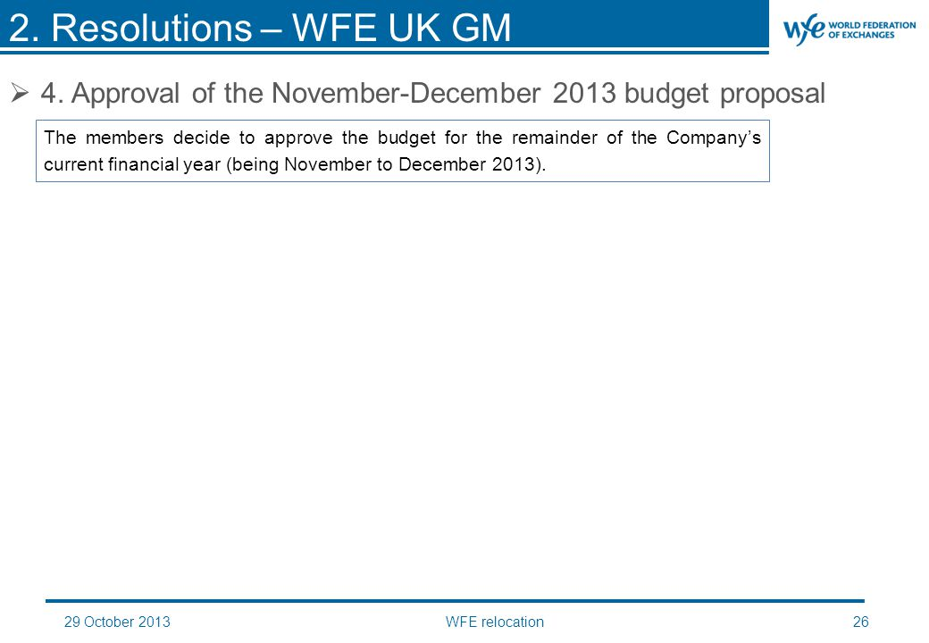 29 October 2013WFE relocation26  4. Approval of the November-December 2013 budget proposal 2.