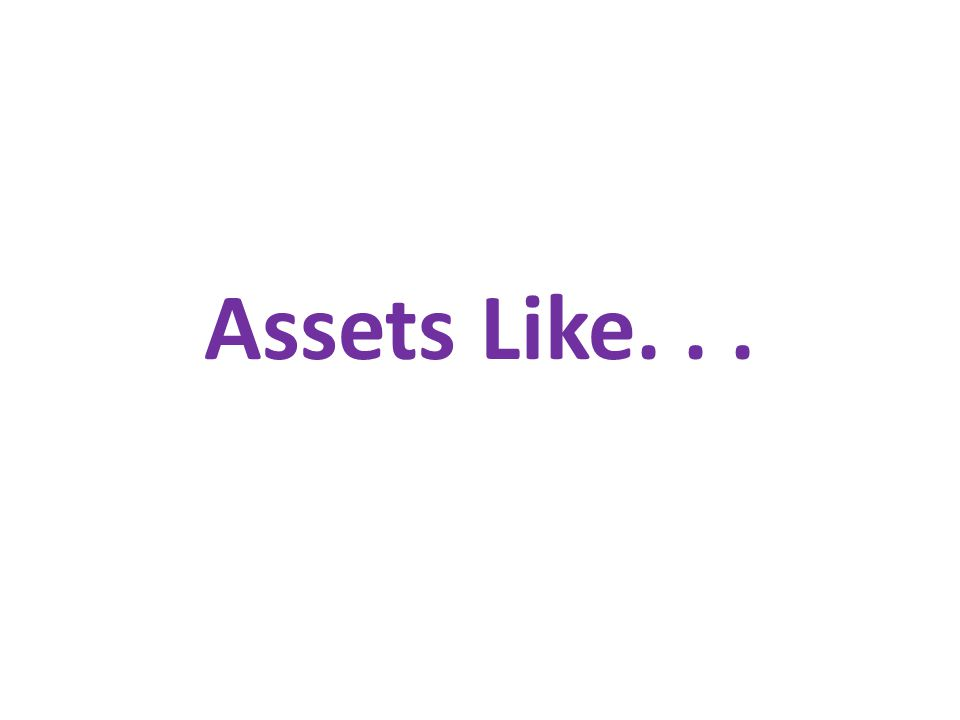 Assets Like...