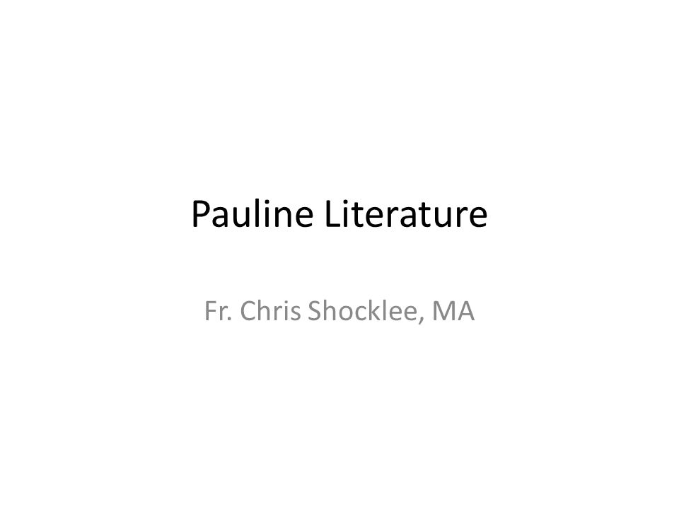 Syllabus Course: Pauline Writings Instructor: Fr.