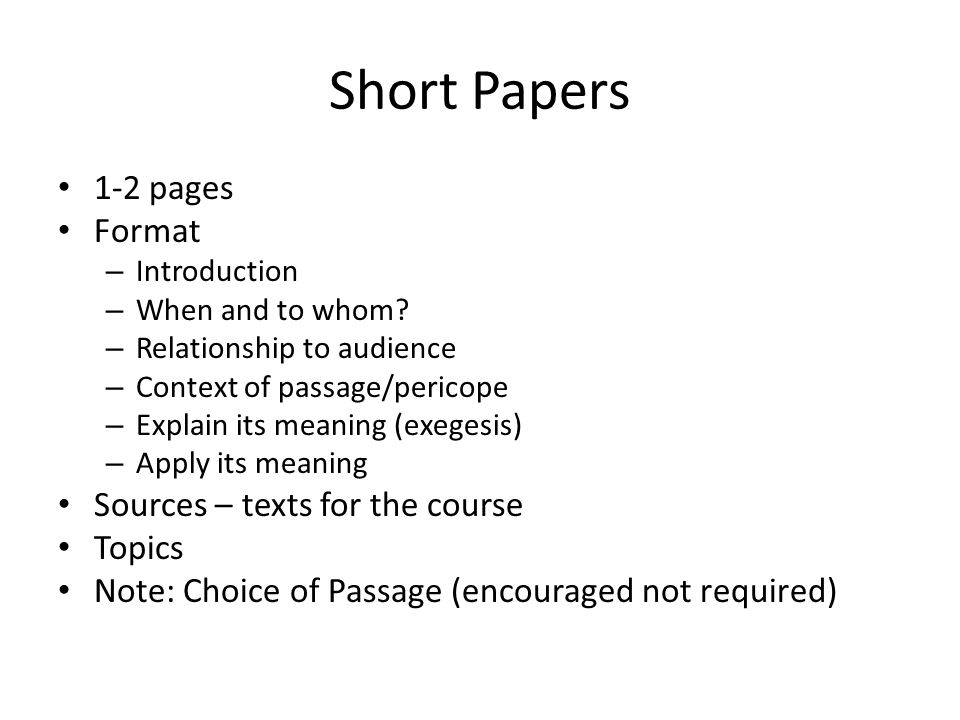 Short Papers 1-2 pages Format – Introduction – When and to whom.