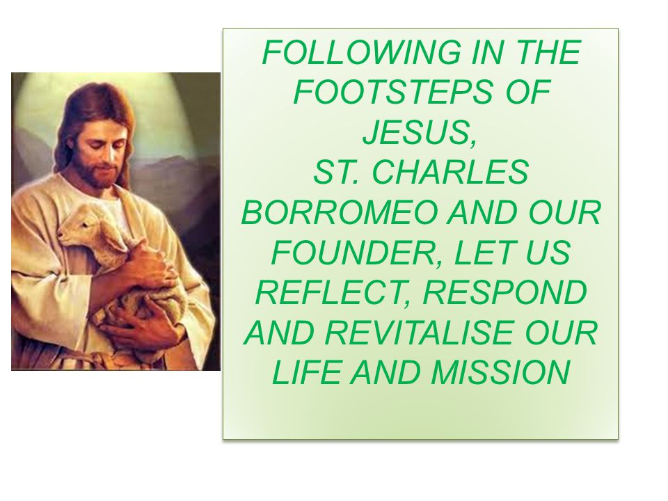 FOLLOWING IN THE FOOTSTEPS OF JESUS, ST.