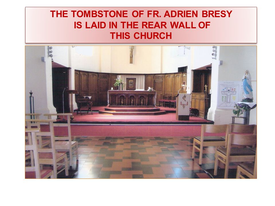 TOMBSTONE OF FR. ADRIEN BRESY LAID IN THE PARISH CHURCH OF WEZ.
