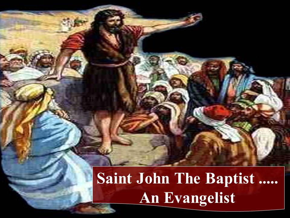 Saint John The Baptist..... An Evangelist