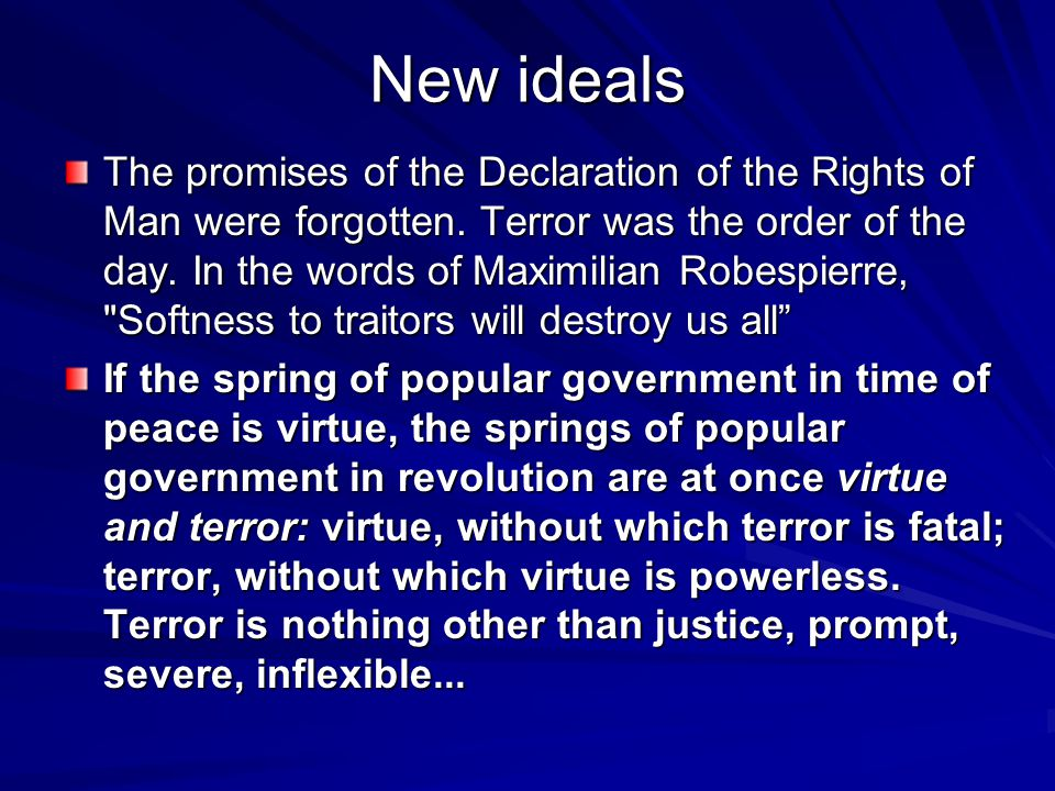 New ideals The promises of the Declaration of the Rights of Man were forgotten.