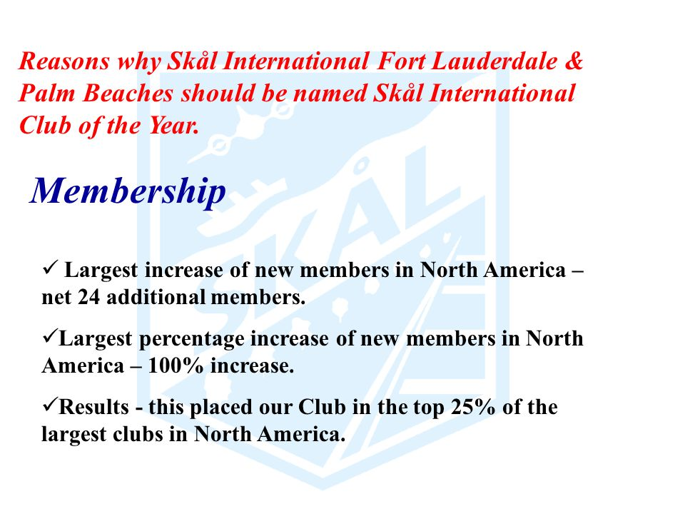 Reasons why Skål International Fort Lauderdale & Palm Beaches should be named Skål International Club of the Year.