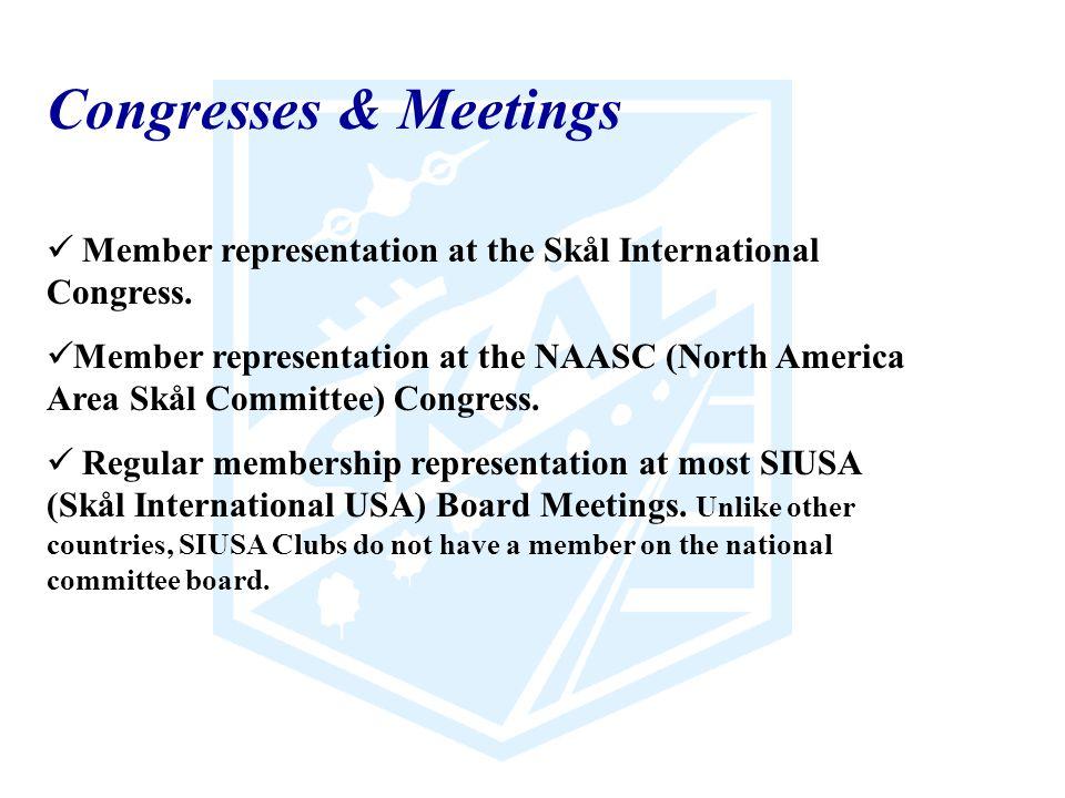 Member representation at the Skål International Congress. Member representation at the NAASC (North America Area Skål Committee) Congress. Regular mem