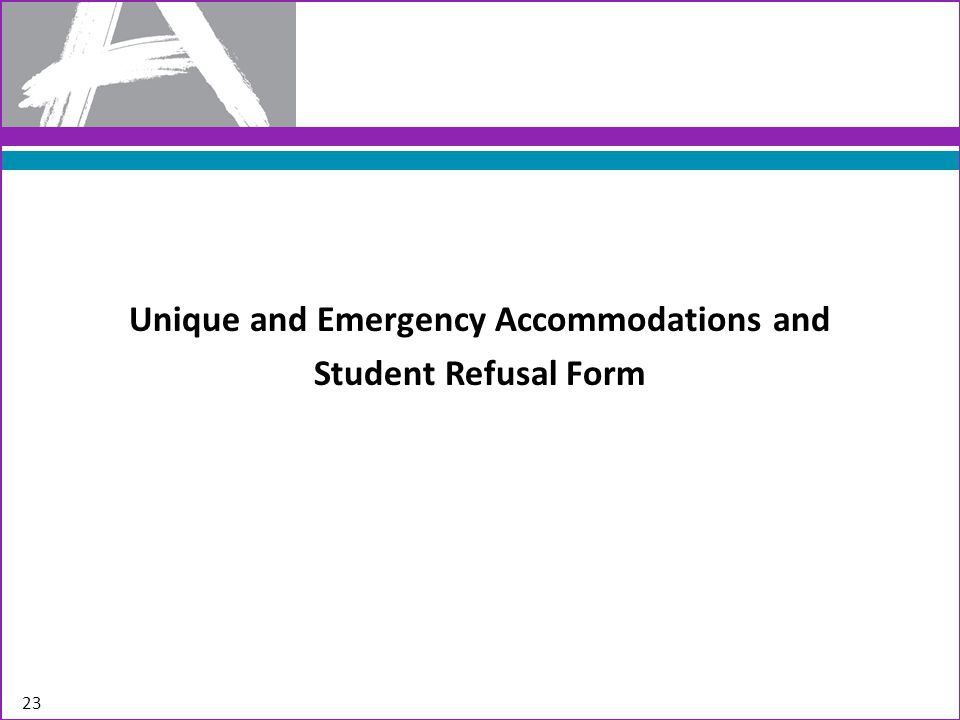 Unique and Emergency Accommodations and Student Refusal Form 23