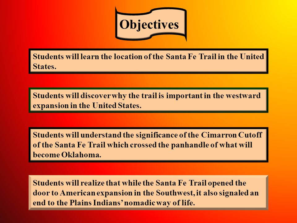 Students will learn the location of the Santa Fe Trail in the United States.