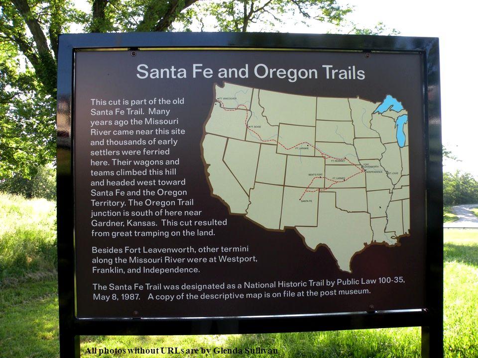 Missouri River Santa Fe Trail All photos without URLs are by Glenda Sullivan
