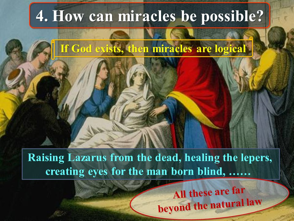 4. How can miracles be possible.