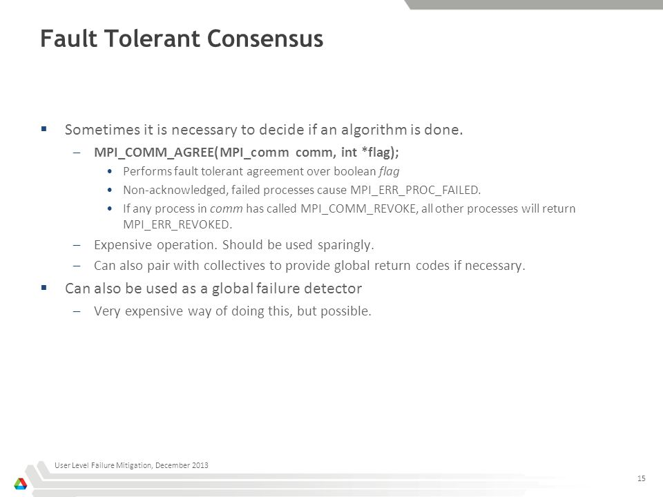 Fault Tolerant Consensus  Sometimes it is necessary to decide if an algorithm is done.