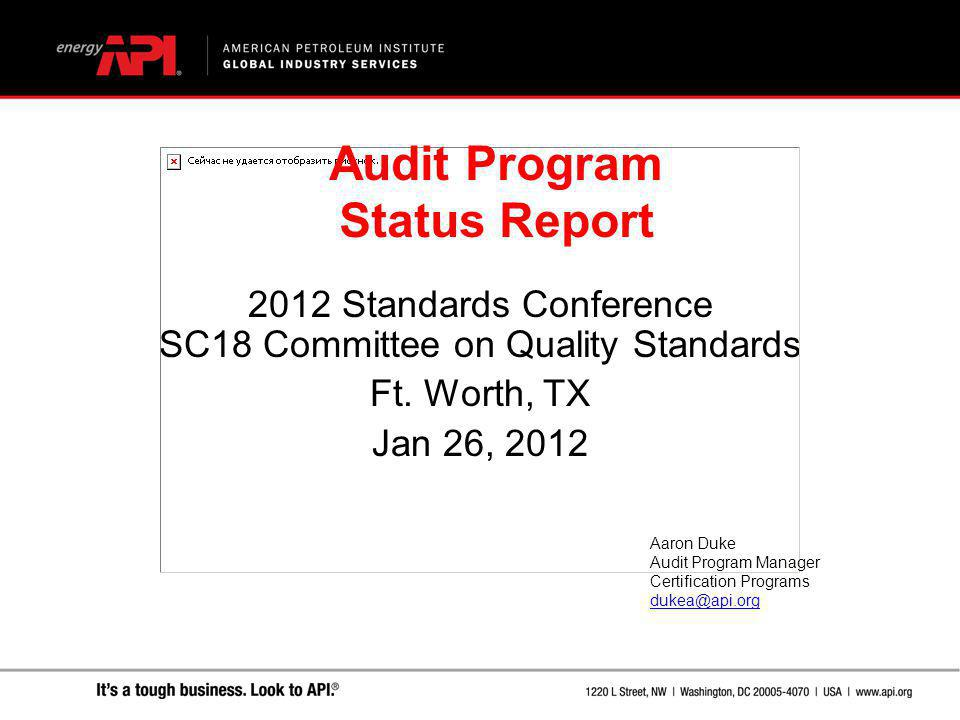 2012 Standards Conference SC18 Committee on Quality Standards Ft. Worth, TX Jan 26, 2012 Audit Program Status Report Aaron Duke Audit Program Manager