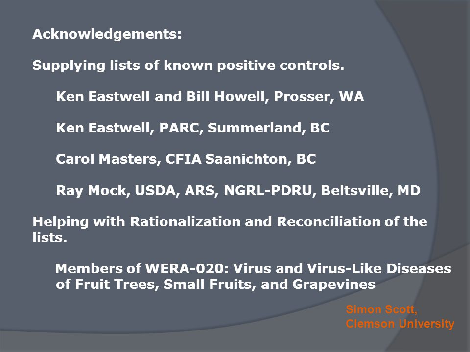 Simon Scott, Clemson University Acknowledgements: Supplying lists of known positive controls.