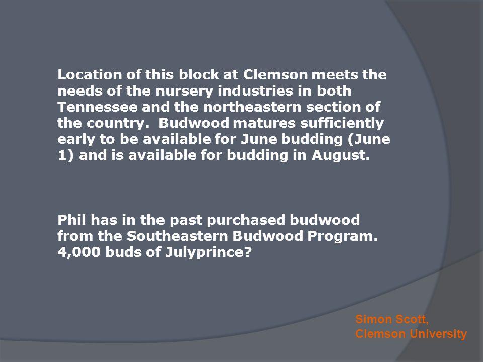 Simon Scott, Clemson University Phil has in the past purchased budwood from the Southeastern Budwood Program.