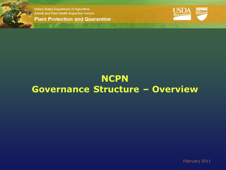 United States Department of Agriculture Animal and Plant Health Inspection Service Plant Protection and Quarantine NCPN Governance Structure – Overvie