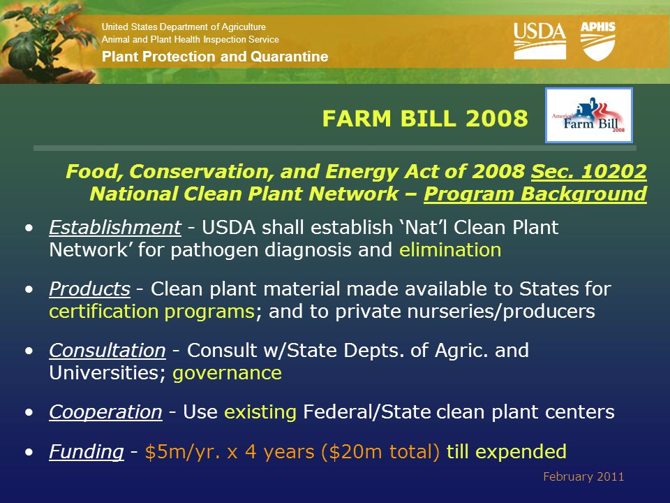 United States Department of Agriculture Animal and Plant Health Inspection Service Plant Protection and Quarantine What is the National Clean Plant Network (NCPN) Mission NCPN Mission The NCPN provides high quality asexually propagated plant material free of targeted plant pathogens and pests that cause economic loss to protect the environment and ensure the global competitiveness of specialty crop producers.