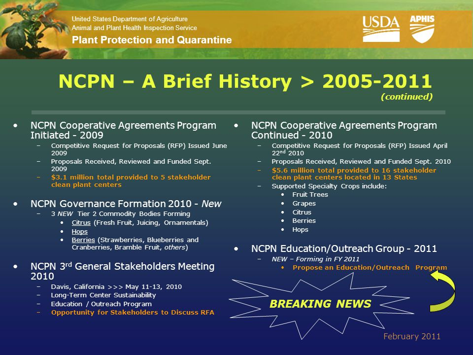United States Department of Agriculture Animal and Plant Health Inspection Service Plant Protection and Quarantine NCPN – A Brief History > 2005-2011