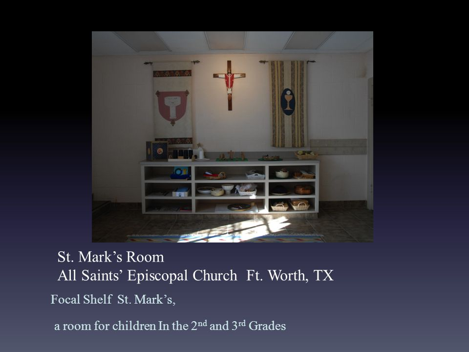 St. Mark's Room All Saints' Episcopal Church Ft. Worth, TX Focal Shelf St.