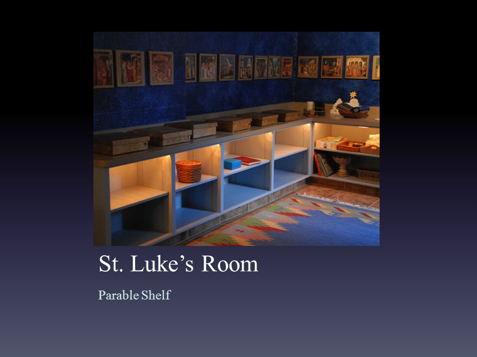 St. Luke's Room Parable Shelf