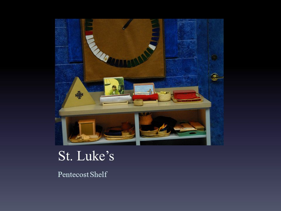 St. Luke's Pentecost Shelf