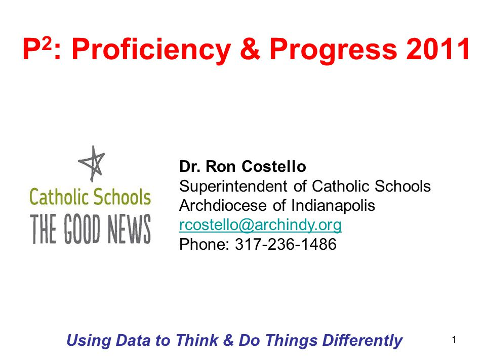 11 P 2 : Proficiency & Progress 2011 Using Data to Think & Do Things Differently Dr.