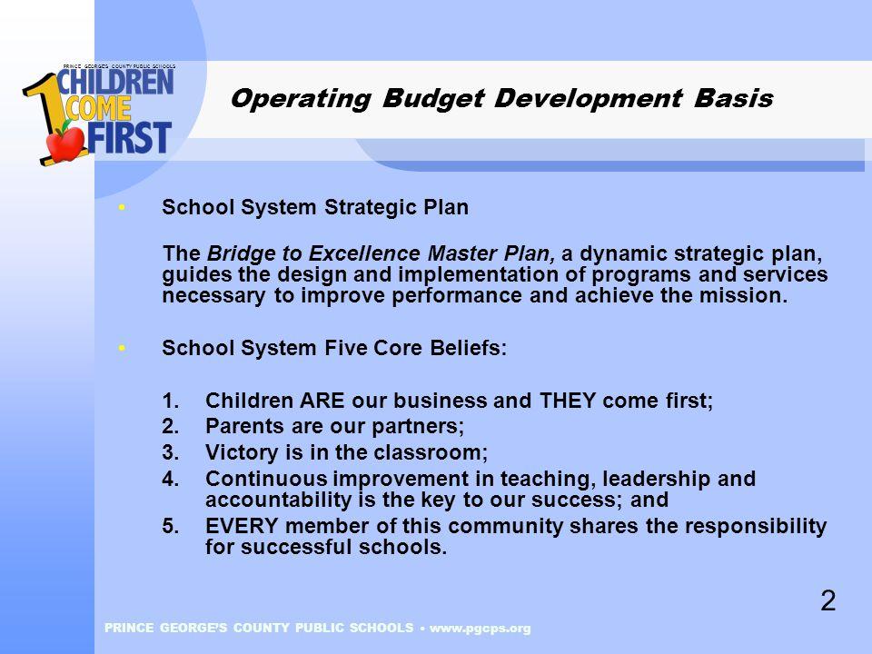 PRINCE GEORGE'S COUNTY PUBLIC SCHOOLS PRINCE GEORGE'S COUNTY PUBLIC SCHOOLS www.pgcps.org Operating Budget Development Basis School System Strategic P
