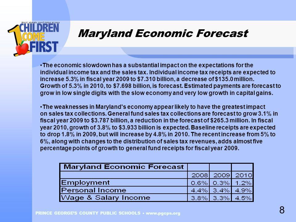 PRINCE GEORGE'S COUNTY PUBLIC SCHOOLS PRINCE GEORGE'S COUNTY PUBLIC SCHOOLS www.pgcps.org Maryland Economic Forecast The economic slowdown has a subst