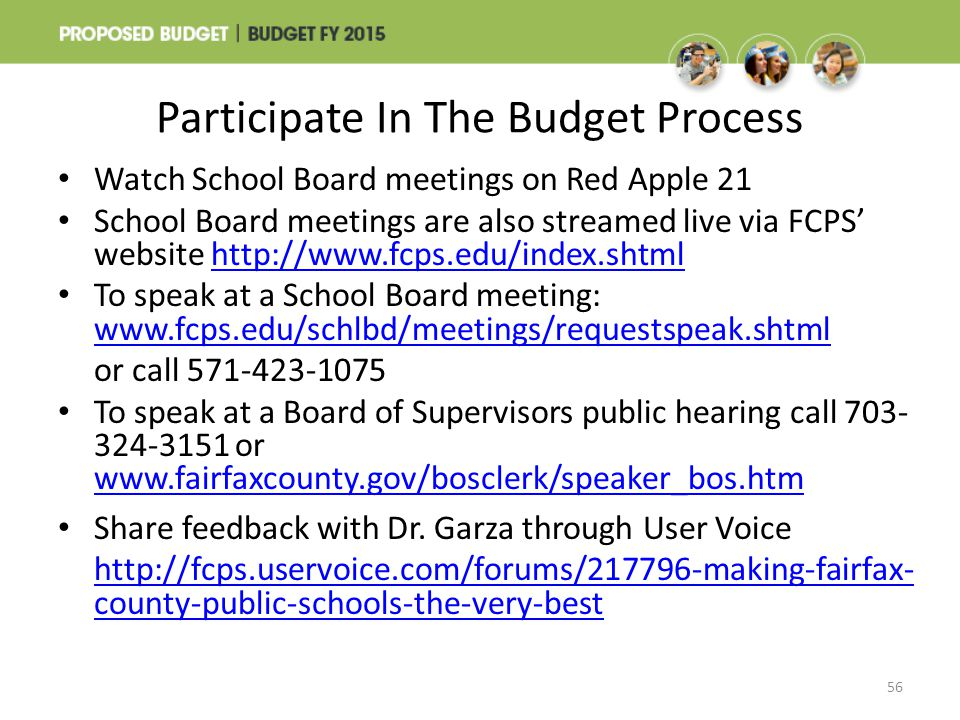 Participate In The Budget Process Watch School Board meetings on Red Apple 21 School Board meetings are also streamed live via FCPS' website http://ww