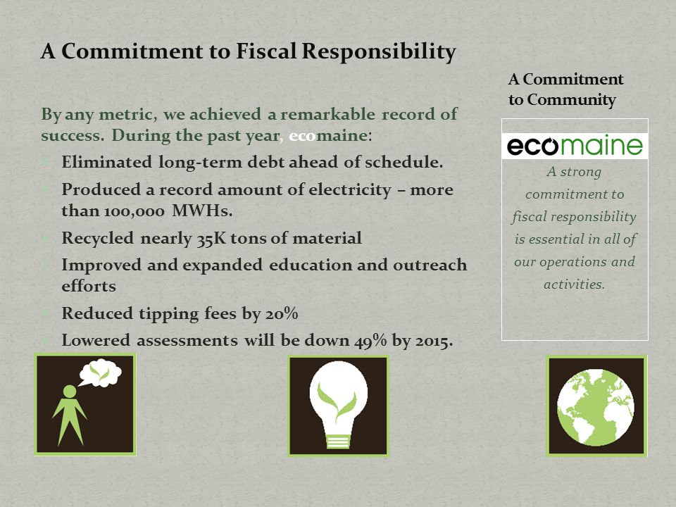 A Commitment to Fiscal Responsibility By any metric, we achieved a remarkable record of success.