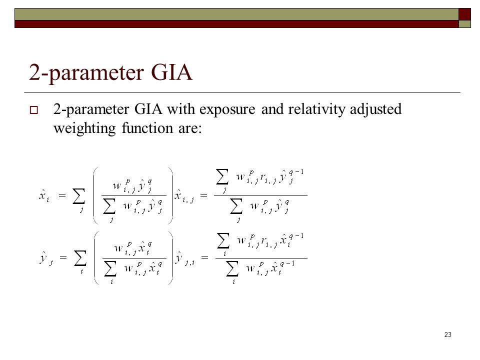 23 2-parameter GIA  2-parameter GIA with exposure and relativity adjusted weighting function are: